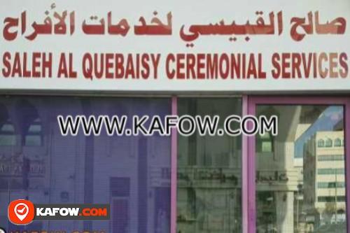 Saleh Al Quebaisy Ceremonial Services